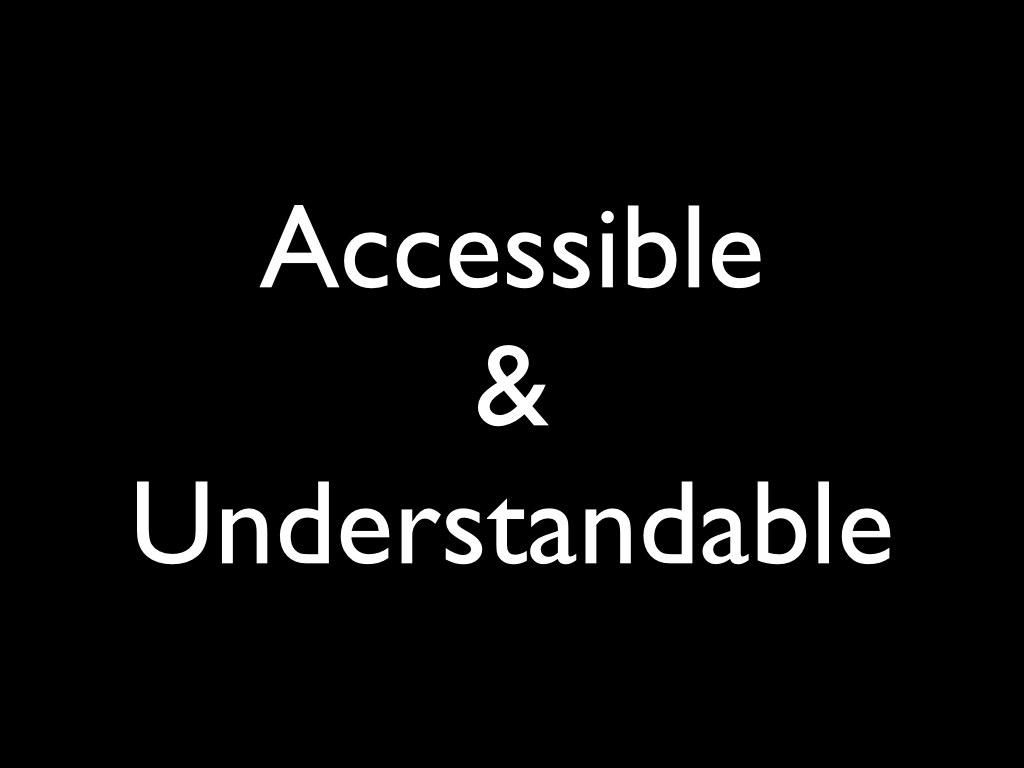 Slide 2: Accessible and understandable.