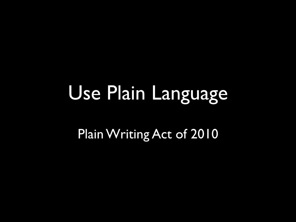 Slide 13: Use Plain Language.